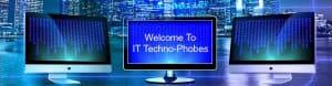 IT Techno-Phobes Slider 1